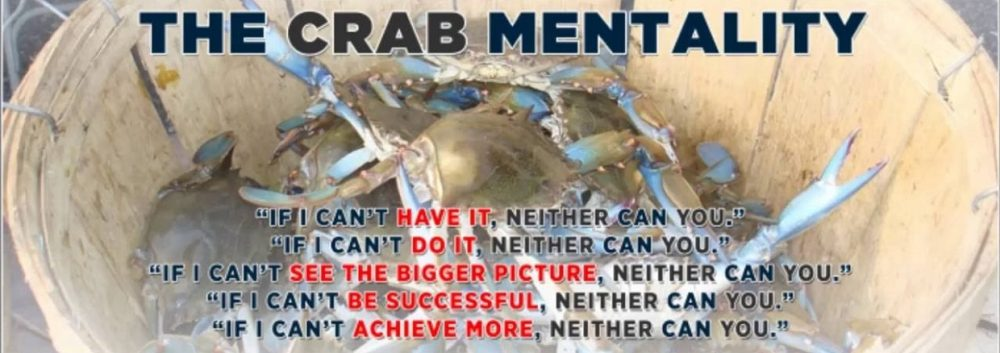 """You Don't Have To Be """"A Crab In The Barrel"""""""